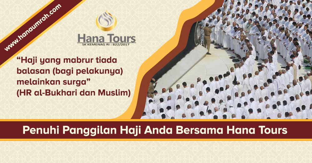 haji mabrur balasannya surga - paket haji plus 2019 khusus visa furoda - hana tour